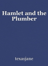 Hamlet and the Plumber