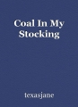 Coal In My Stocking