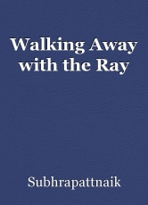 Walking Away with the Ray