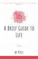 A Brief Guide to Life
