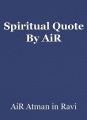 Spiritual Quote By AiR