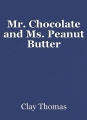 Mr. Chocolate and Ms. Peanut Butter