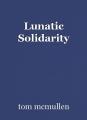 Lunatic Solidarity