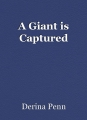A Giant is Captured