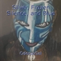 Silver, Frozen Silence, and Blue