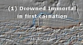 (1) Drowned Immortal in first carnation