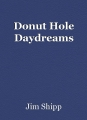Donut Hole Daydreams