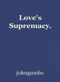 Love's Supremacy.