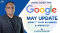 The Google May 2020 Update: How Does It Affect Your Business And Website?