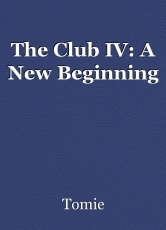 The Club IV: A New Beginning