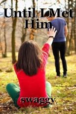 Until I Met Him