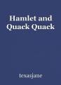 Hamlet and Quack Quack