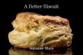 A Better Biscuit