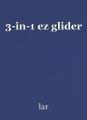 3-in-1 ez glider