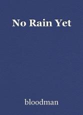 No Rain Yet