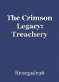 The Crimson Legacy: Treachery