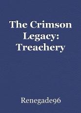 The Crimson Legacy: Treachery