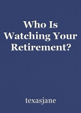 Who Is Watching Your Retirement?