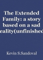 The Extended Family: a story based on a sad reality(unfinished)