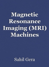 Magnetic Resonance Imaging (MRI) Machines Market Is Likely to Experience a Tremendous Growth by 2030