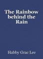 The Rainbow behind the Rain
