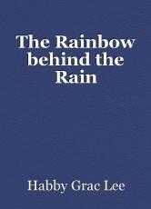 The Rainbow behind the Rain