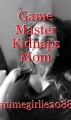 Game Master Kidnaps Mom