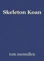 Skeleton Koan