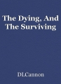 The Dying, And The Surviving