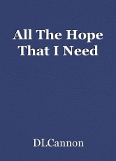 All The Hope That I Need