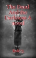 The Dead And the Darkness A novel