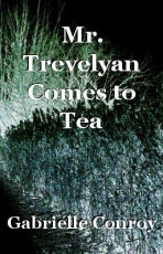Mr. Trevelyan Comes to Tea