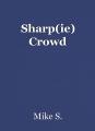 Sharp(ie) Crowd