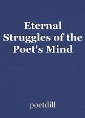 Eternal Struggles of the Poet's Mind