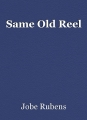 Same Old Reel