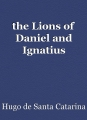 the Lions of Daniel and Ignatius