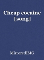 Cheap cocaine [song]