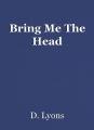Bring Me The Head