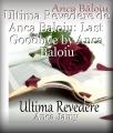 Ultima Revedere de Anca Baloiu: Last Goodbye by Anca Baloiu