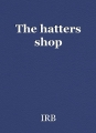 The hatters shop