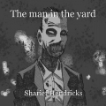 The man in the yard