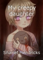 My creepy daughter