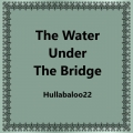 The Water Under The Bridge