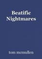 Beatific Nightmares