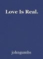 Love Is Real.