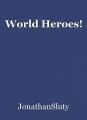 World Heroes!