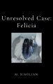 Unresolved Case: Felicia