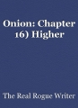 Onion: Chapter 16) Higher