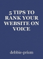 5 TIPS TO RANK YOUR WEBSITE ON VOICE SEARCH WITH GOOGLE SIRI AND ALEXA