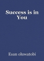 Success is in You